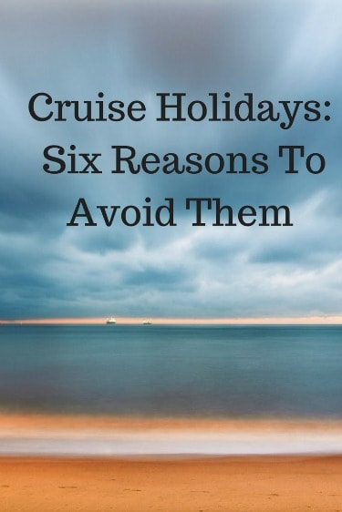 There are a lot of great reasons to take a cruise, but also lots of reasons to avoid them.  In this article, I highlight the reasons why a cruise might not be the right vacation for you or your family. | amenities, buffets, Caribbean cruise, children, cruise, cruise ship holidays, European cruises, excess, family, food, independence, kids, mediterranean cruise, port, reconnect, restaurants, schedule, shore excursions, snorkel, spontaneity, strangers, teen, trapped