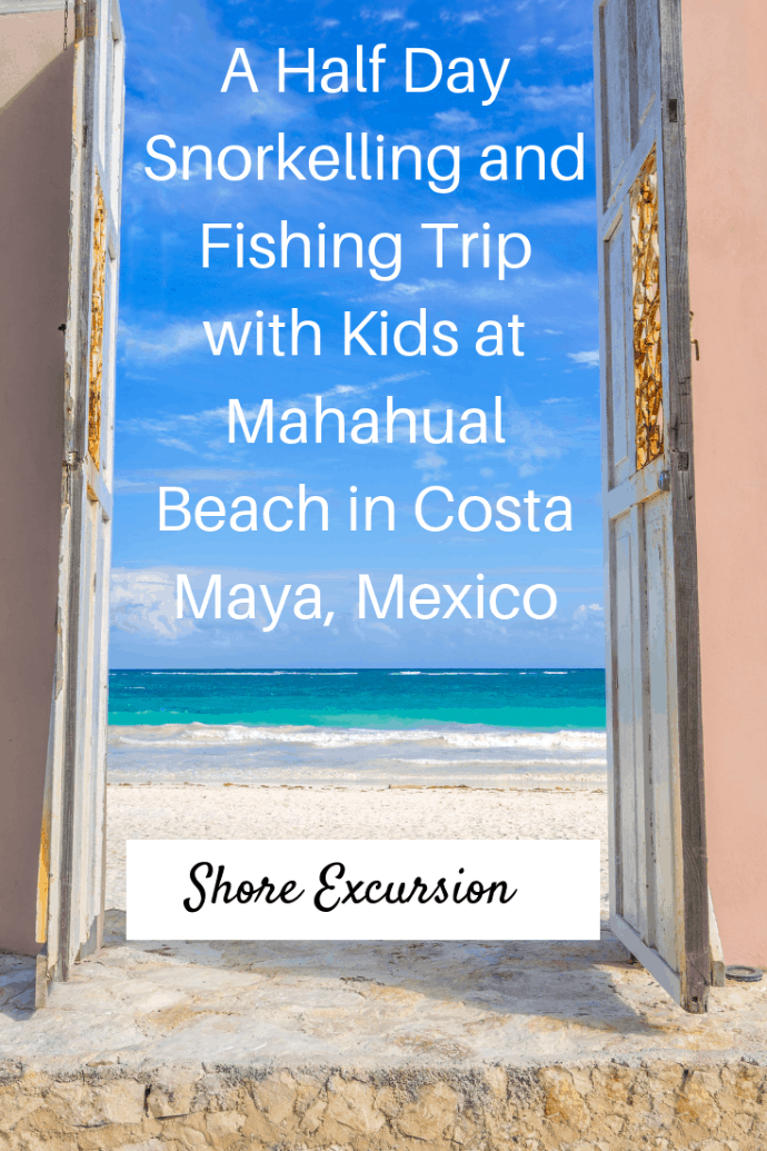 We took a Caribbean cruise and spent some time in Costa Maya in Mexico. We did a private half day snorkelling and fishing trip with our three kids off of Mahahual Beach near the port. It was fantastic. Here's why. #travel #familytravel #Mexico #cruise #shoreexcursion #travelwithkids