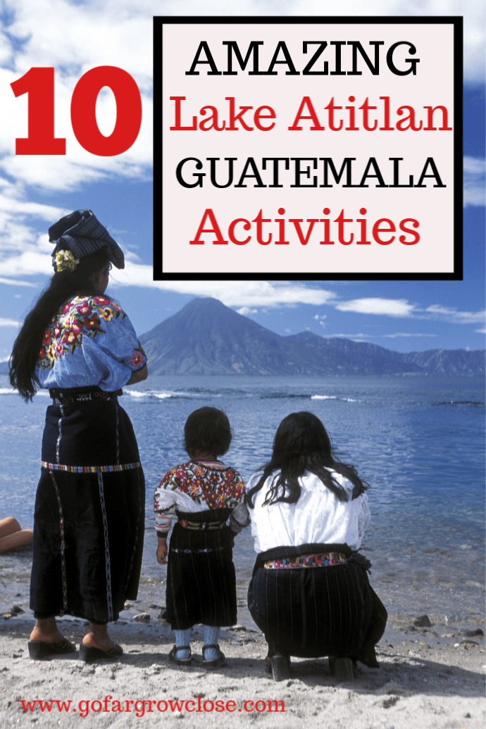 Our family of five spent four days at Lake Atitlan Guatemala exploring small Mayan Villages, kayaking, hiking, and eating amazing food. Most of the Lake Atitlan activities were free or very inexpensive, interesting and a ton of fun. Here are 10 of my favourites. #travel #familytravel |Central America, ceviche, Chichicastenango, El Mercado, Jaibalito, La Laguna, Mayan, Pacaya, Panajachel, San Juan, San Pedro, Aanta Cruz, shopping, Tzununa, volcano, weave, Women's Coop #gofargrowclose