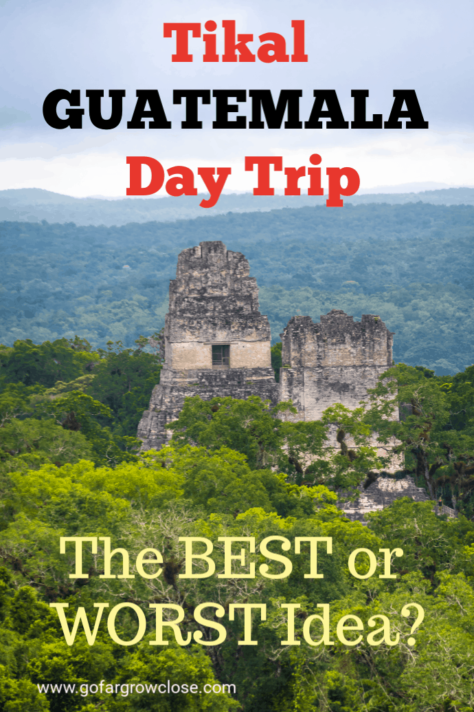Are you wondering whether you should do a Tikal Guatemala day trip? Should you fly from Guatemala City in the morning, tour Tikal and then, fly back to Guatemala City at the end of the day? Here is what you should know. #travel #familytravel #Guatemala #Tikal #Mayanruins #gofargrowclose |Antigua, ARCAS, Cerro Cahui, Crater Azul, Flores, Guatemala City, Jungle Lodge, Lake Atitlan, Las Lagunas, Mayan, Peten, Tikal, Unesco